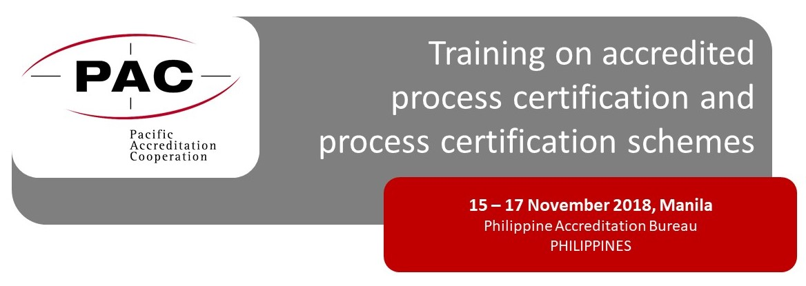 PAC Training on Accredited Process Certification on 15-17 November 2018, Manila, Philippines