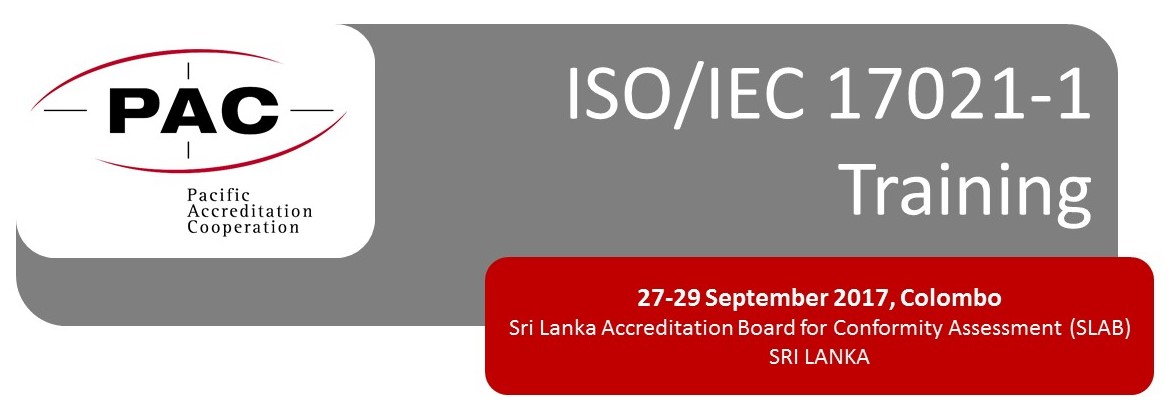 PAC Training on ISO/IEC 17021-1 Management System Certification, 27-29 September 2017, Sri Lanka (SLAB)