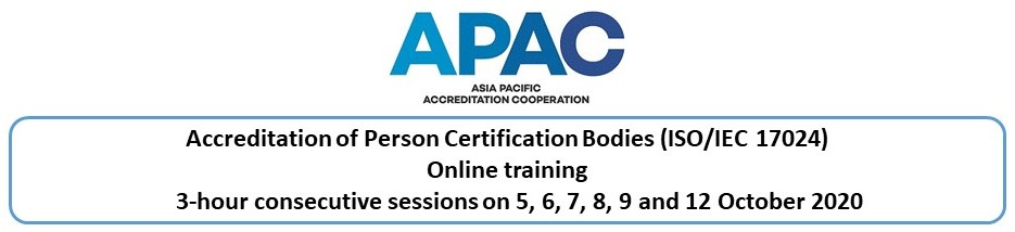 Accreditation of Person Certification Bodies (ISO/IEC 17024) - ONLINE 3-hour consecutive session 5, 6, 7, 8, 9 and 12 October 2020
