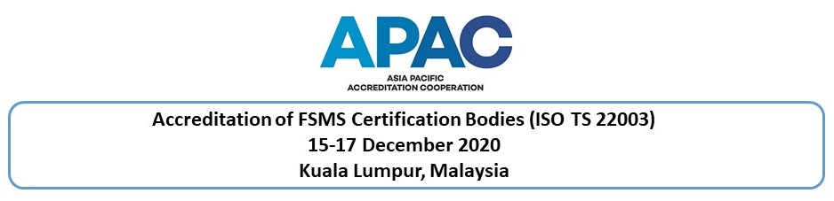Accreditation of Food Safety Management Systems (FSMS) Certification Bodies (ISO TS 22003)