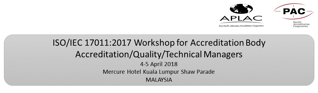 APEC-APLAC-PAC ISO/IEC 17011:2017 Workshop - 4-5 April 2018