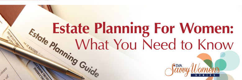 Estate Planning For Women: What You Need to Know