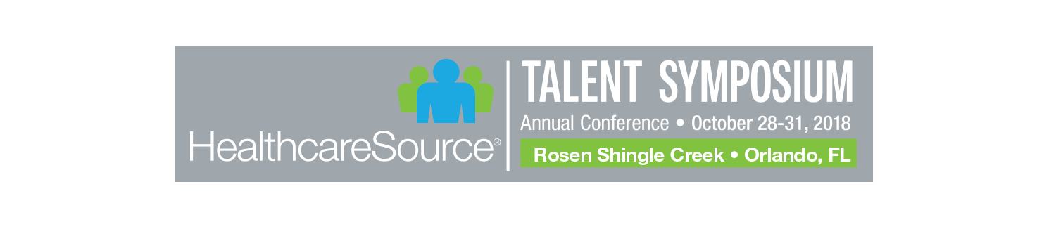 Talent Symposium 2018 - Annual HealthcareSource Conference