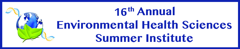 16th Annual Environmental Health Sciences Summer Institute for K-12 Educators
