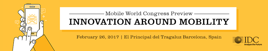 IDC's Mobile World Congress Preview 2017