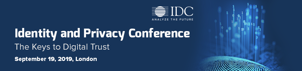 IDC's Identity & Privacy Conference 2019