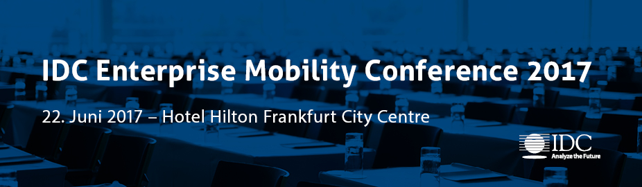 IDC Enterprise Mobility Conference 2017 - Germany