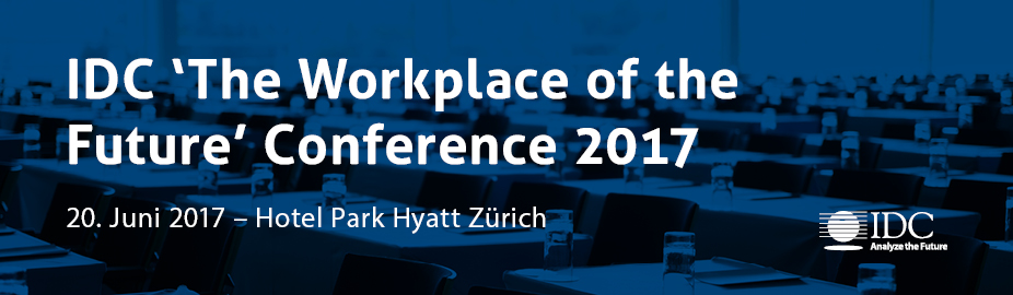 IDC 'The Workplace of the Future' Conference 2017 - Switzerland