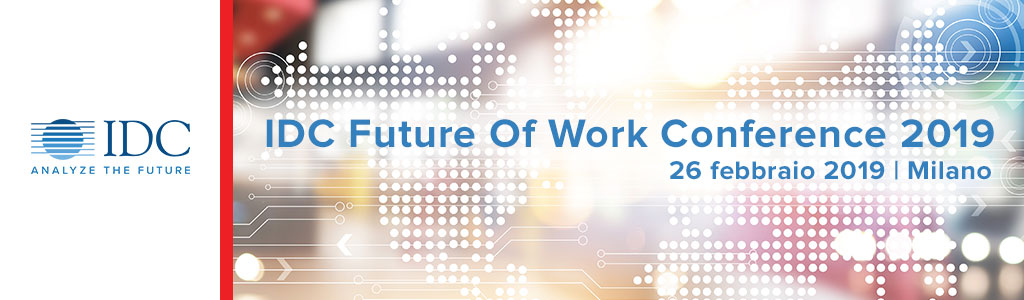 IDC Future of Work Conference 2019 - Italy