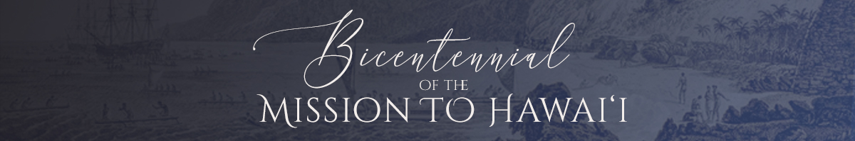 Bicentennial of the Mission to Hawai'i
