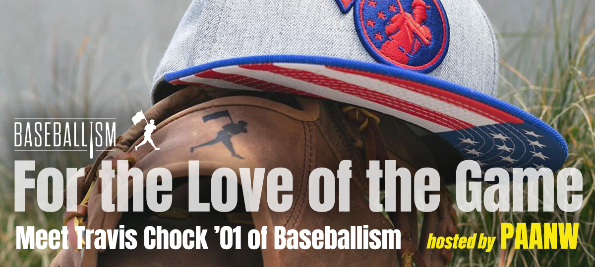 PAANW: For the Love of the Game with Travis Chock '01 of Baseballism