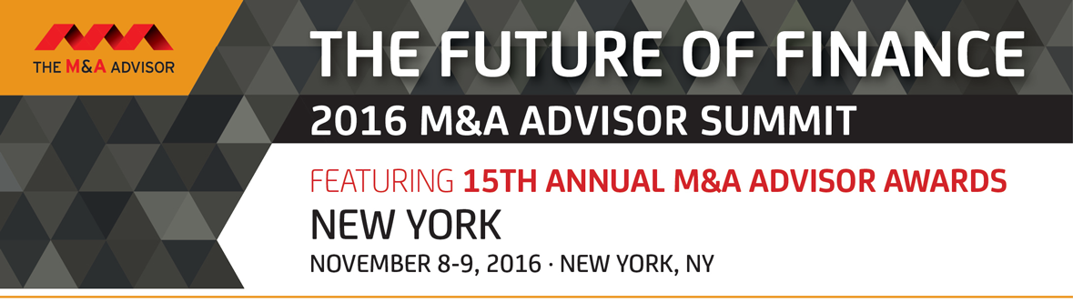 2016 M&A Advisor Summit featuring The 15th Annual M&A Advisor Awards