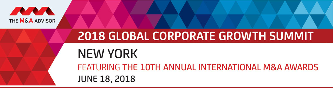 2018 Global Corporate Growth Summit featuring the 10th Annual International M&A Awards