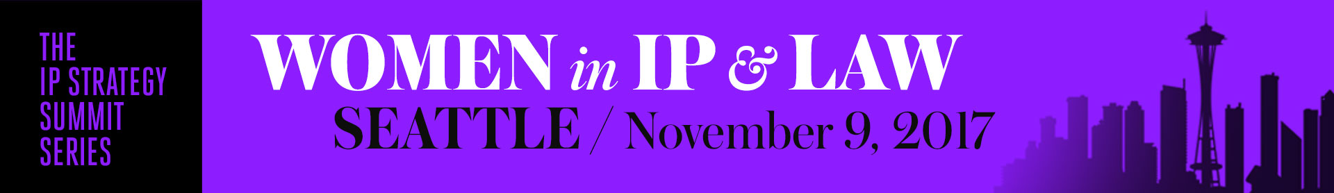 The Women in IP & Law Summit: Seattle 2017