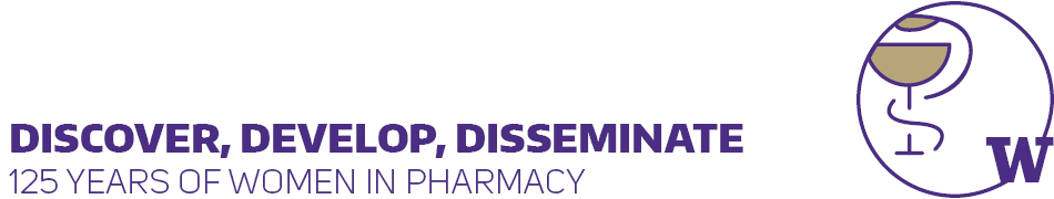 Discover, Develop Disseminate: 125 Years of Women in Pharmacy