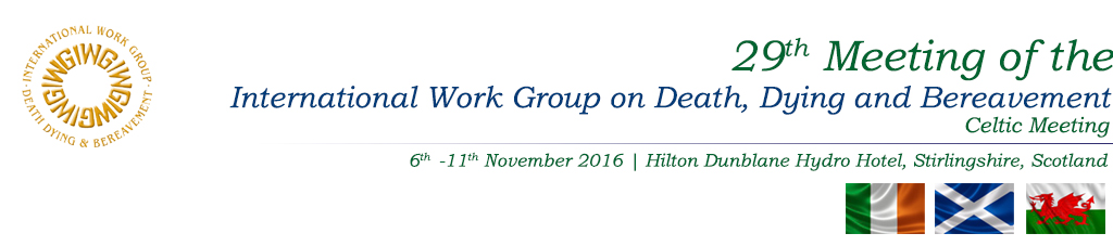 29th Celtic Meeting of the International Work Group on Death, Dying and Bereavement being held 6 - 11 November 2016 at Dunblane Hydro Hotel, Scotland