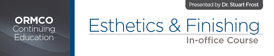 Esthetics & Finishing In-Office Course