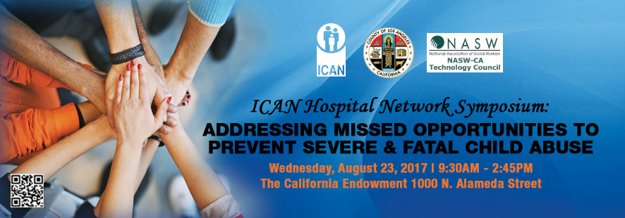 ICAN Hospital Network Symposium: Addressing Missed Opportunities to Prevent Severe & Fatal Child Abuse