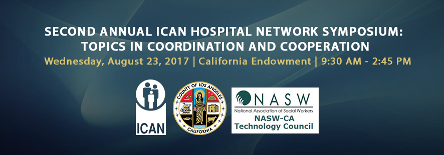 Second Annual ICAN Hospital Network Symposium: Topics in Coordination and Cooperation