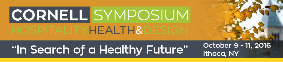 Cornell Hospitality Health and Design Symposium 2016