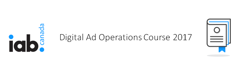 IAB Canada Digital Ad Operations Course 2017