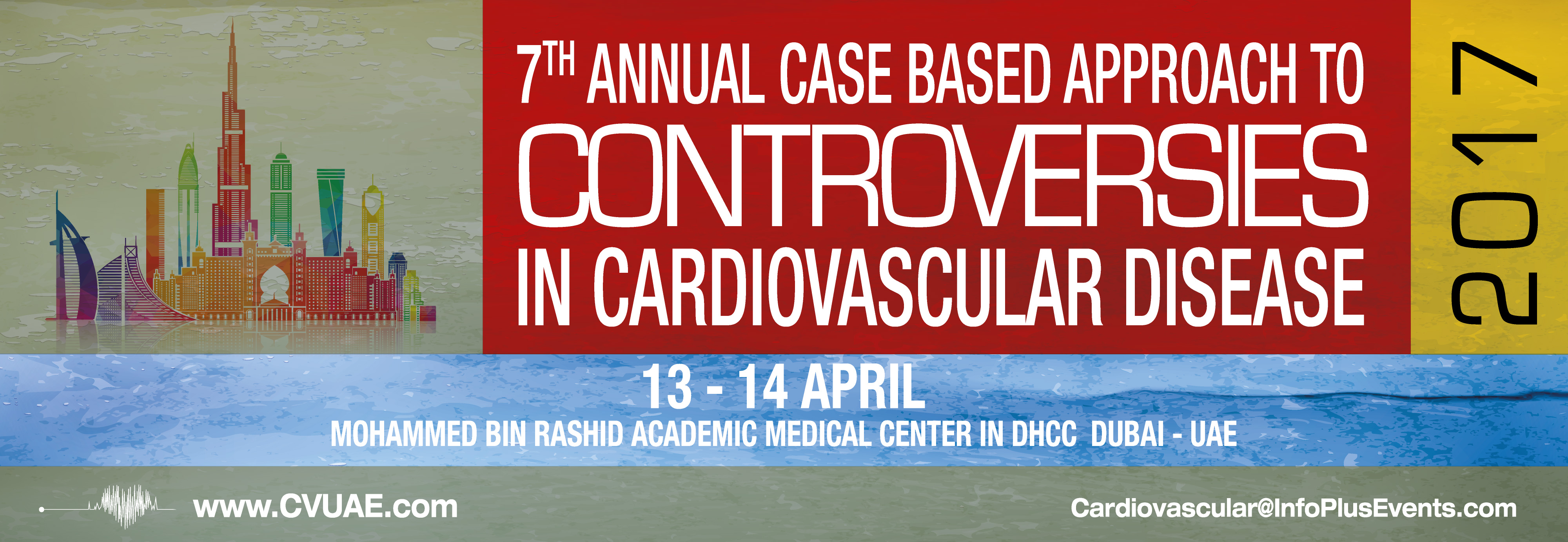 7th Annual Case Based Approach to Controversies in Cardiovascular Disease, 13th - 14th April, 2017, Dubai, United Arab Emirates