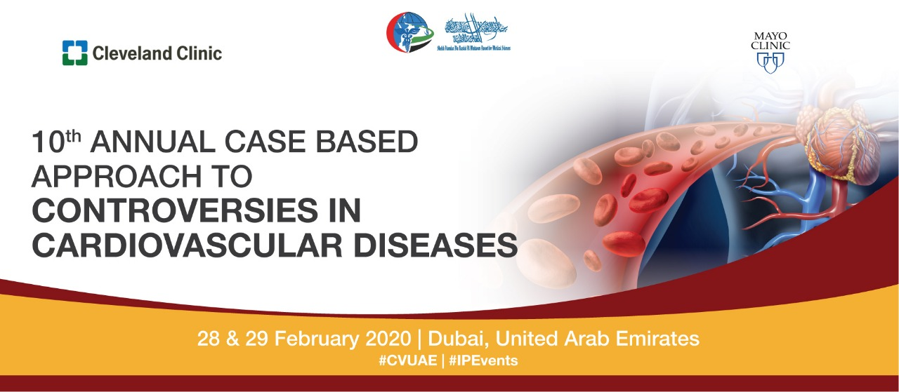 10th Annual Case Based Approach to Controversies in Cardiovascular Diseases, 28th & 29th February, 2020, Dubai, United Arab Emirates