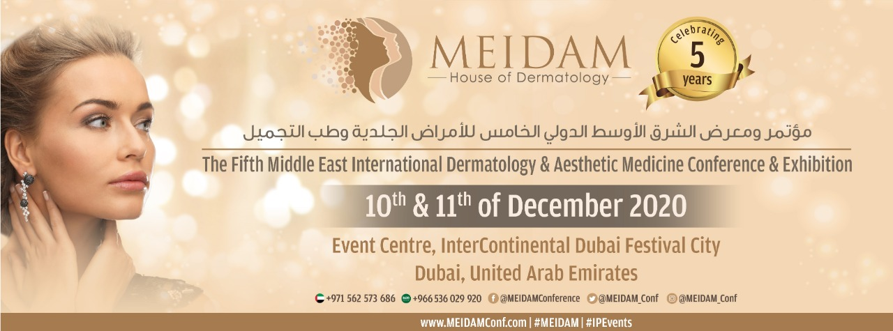 5th Middle East International Dermatology & Aesthetic Medicine Conference & Exhibition (MEIDAM) The House of Dermatology, 10 & 11 December, 2020