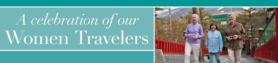 A celebration of our Women Travelers