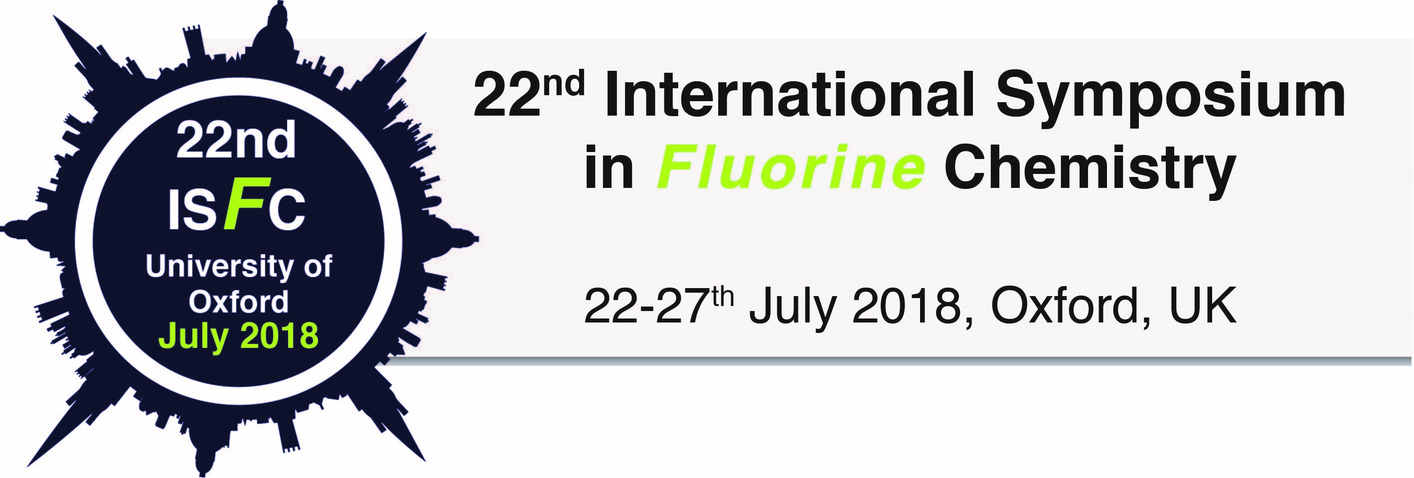 The 22nd International Symposium in Fluorine Chemistry - Oxford 2018