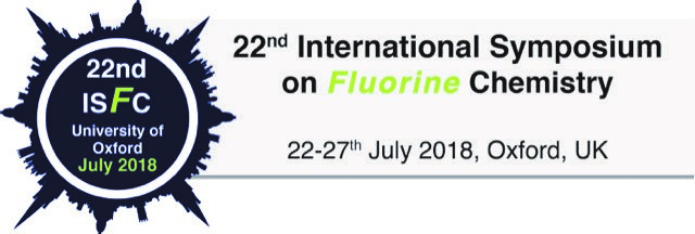 The 22nd International Symposium on Fluorine Chemistry - Oxford 2018