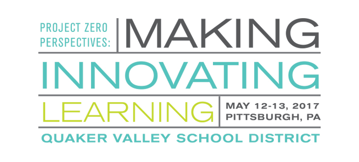 Project Zero Perspectives: Making-Innovating-Learning