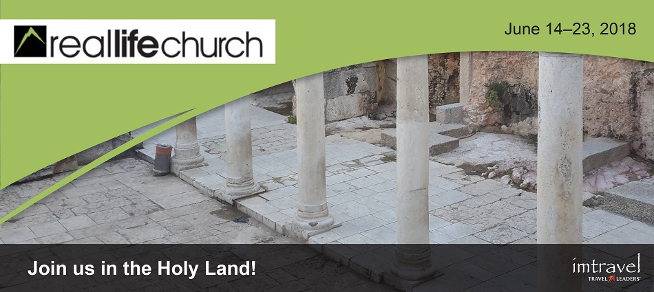 Real Life Church's Journey Through the Holy Land 2018