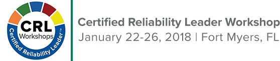 Reliability Leader Workshop | January 22-26, 2018 | Fort Myers, FL