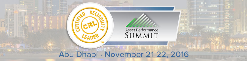 Certified Reliability Leader and Asset Performance Summit - Abu Dhabi 2016
