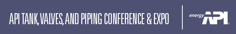 2017 API Tanks, Valves, and Piping Conference & Expo