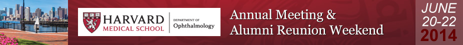 2014 Harvard Medical School Ophthalmology Annual Meeting and Alumni Reunion Weekend