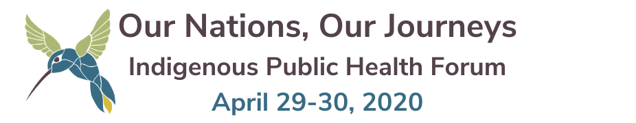 2020 Our Nations, Our Journeys Indigenous Public Health Forum
