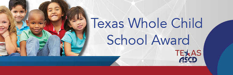 2020-2021 Texas Whole Child School Award