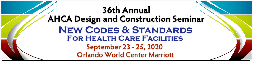 36th Annual AHCA Design and Construction Seminar
