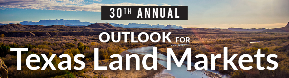 30th Annual Outlook for Texas Land Markets