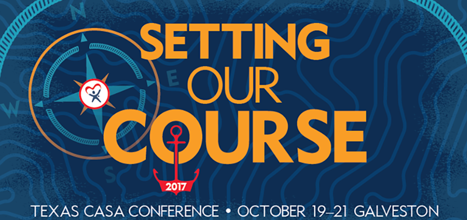 2017 Texas CASA Conference: Setting Our Course
