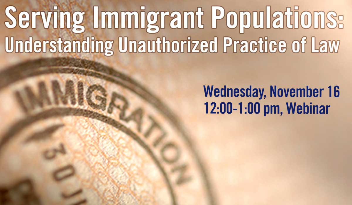 Serving Immigrant Populations: Understanding Unauthorized Practice of Law