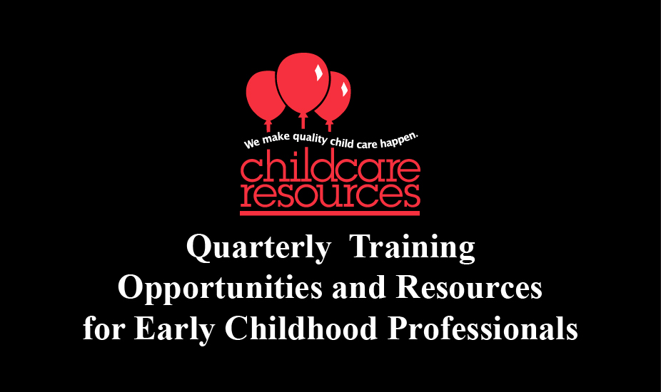 Childcare Resources January-March 2018 Training Sessions
