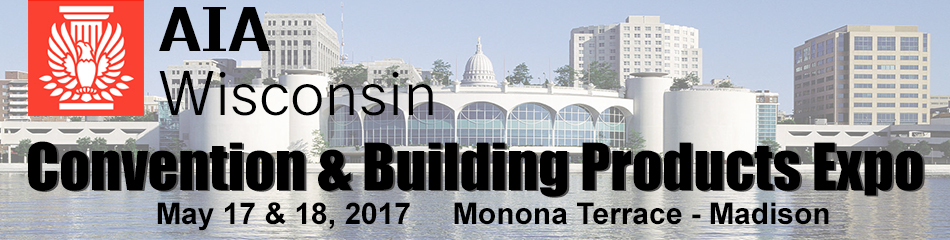 2017 AIA Wisconsin Convention & Building Products Expo