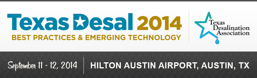 Texas Desal 2014: Best Practices & Emerging Technology