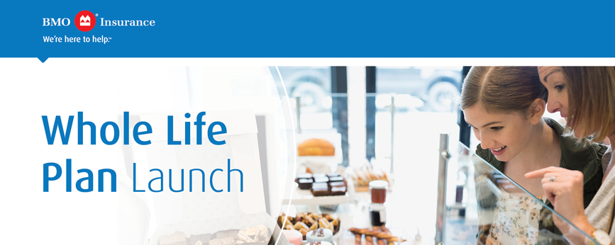 BMO Insurance Whole Life Launch