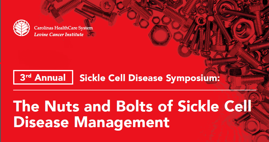 3rd Annual Sickle Cell Symposium: The Nuts and Bolts of Sickle Cell Disease Management