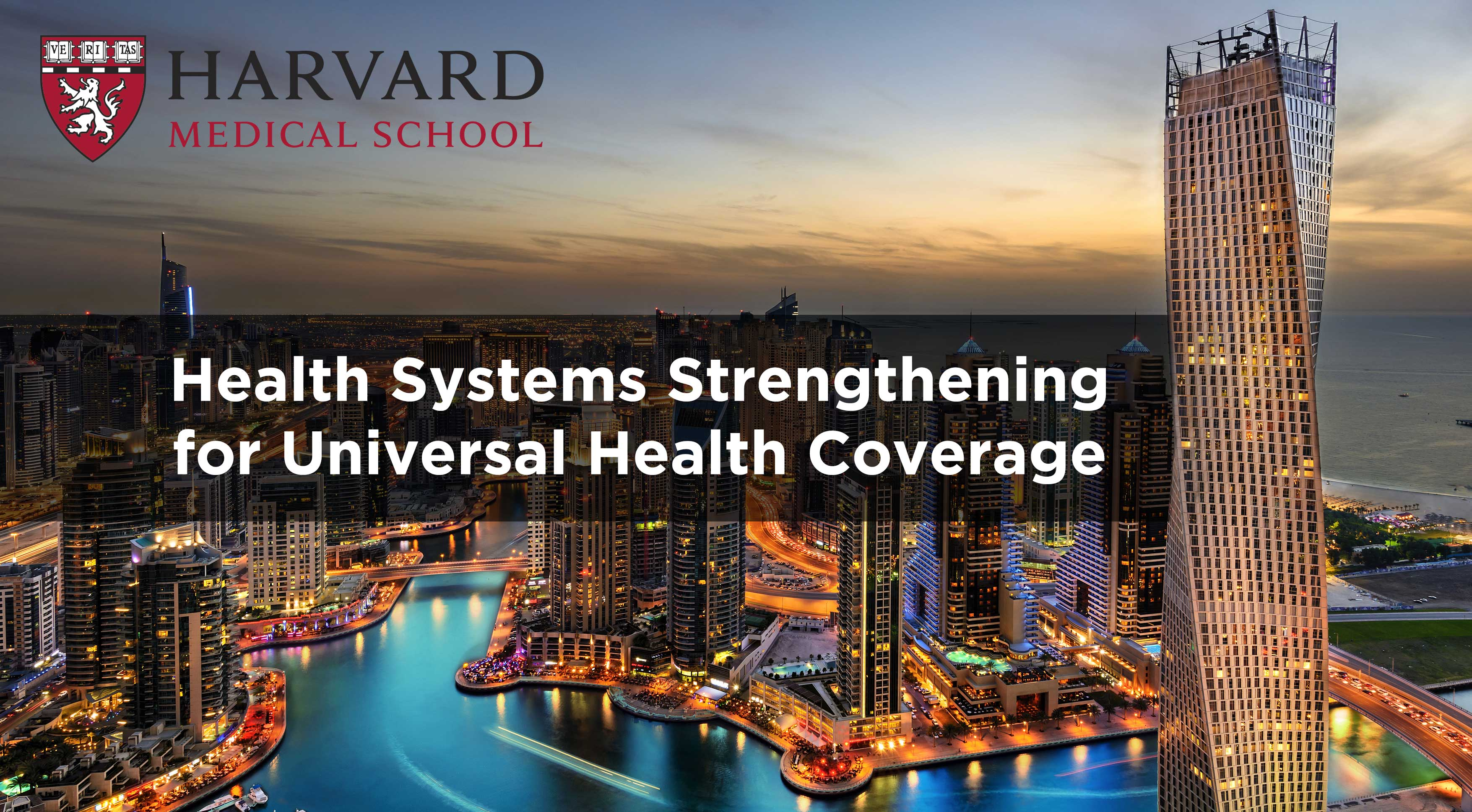 WHO-Harvard Medical School Course on Health Systems Strengthening for Universal Health Coverage-Dubai 2017