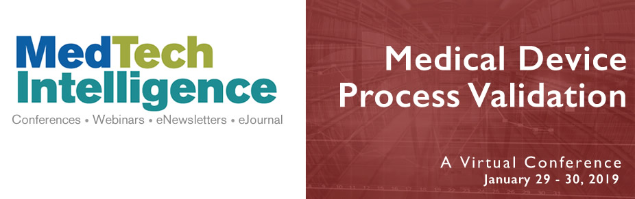 Medical Device Process Validation - A Virtual Conference